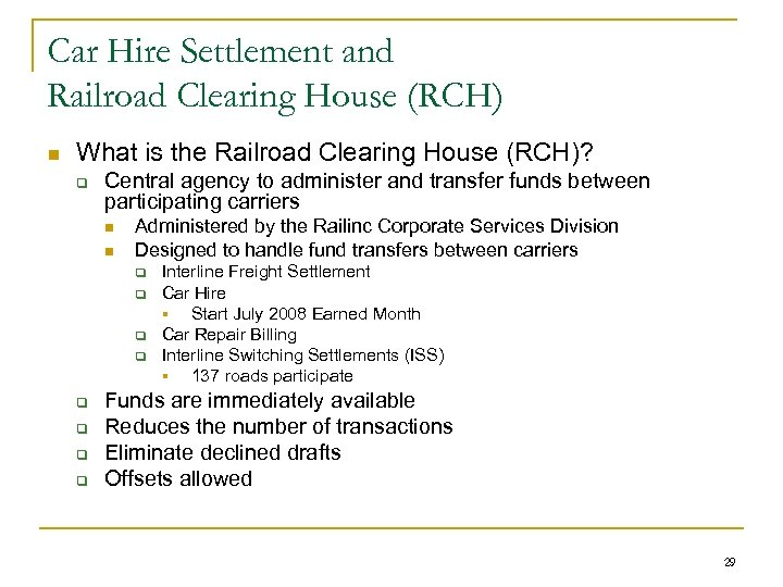 Car Hire Settlement and Railroad Clearing House (RCH) n What is the Railroad Clearing