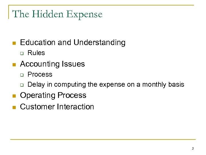 The Hidden Expense n Education and Understanding q n Accounting Issues q q n