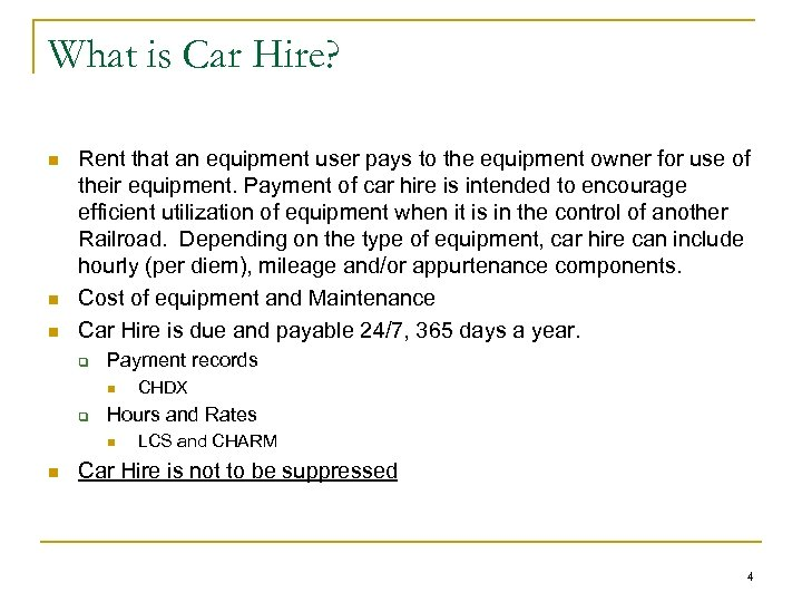 What is Car Hire? n n n Rent that an equipment user pays to