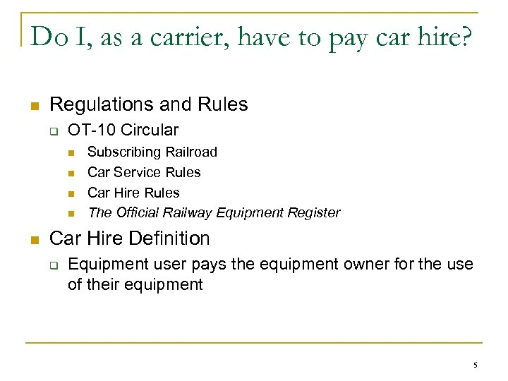 Do I, as a carrier, have to pay car hire? n Regulations and Rules