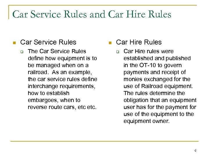 Car Service Rules and Car Hire Rules n Car Service Rules q The Car