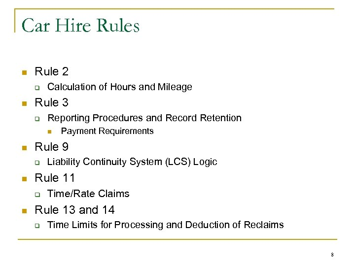 Car Hire Rules n Rule 2 q n Calculation of Hours and Mileage Rule