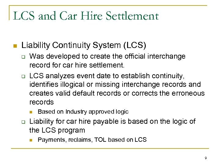 LCS and Car Hire Settlement n Liability Continuity System (LCS) q q Was developed