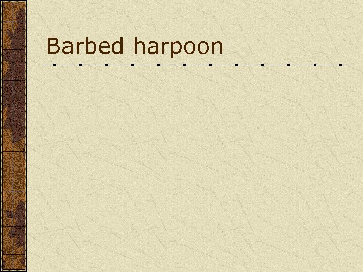 Barbed harpoon