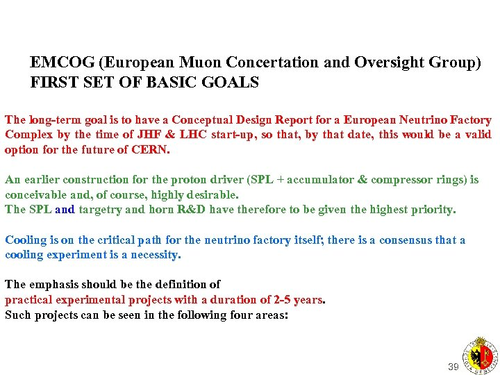 EMCOG (European Muon Concertation and Oversight Group) FIRST SET OF BASIC GOALS The long-term