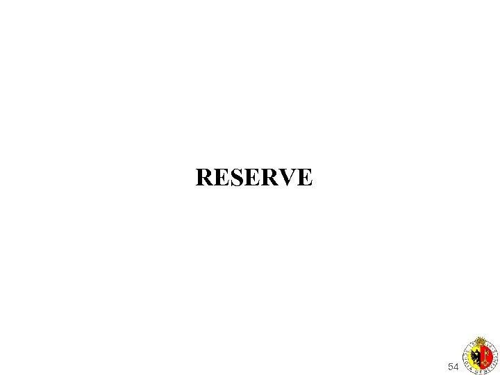 RESERVE 54