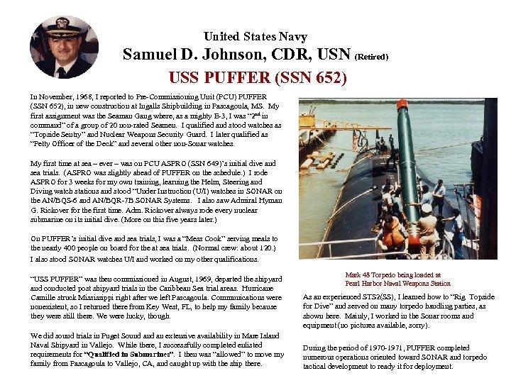 United States Navy Samuel D. Johnson, CDR, USN (Retired) USS PUFFER (SSN 652) In