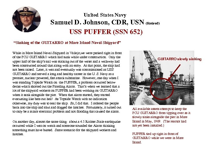 "United States Navy Samuel D. Johnson, CDR, USN (Retired) USS PUFFER (SSN 652) ""Sinking"