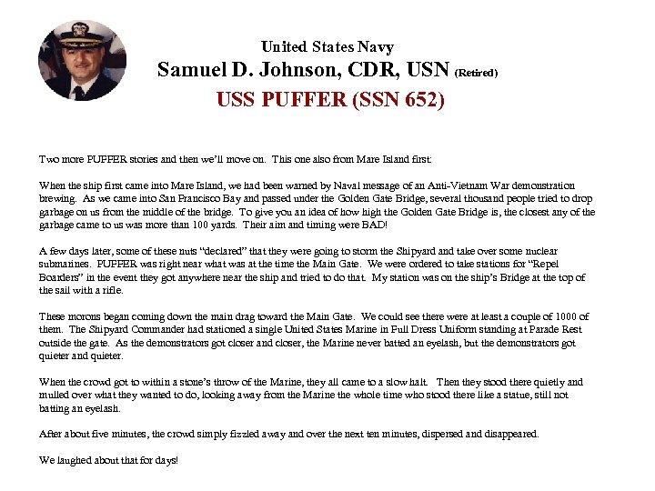 United States Navy Samuel D. Johnson, CDR, USN (Retired) USS PUFFER (SSN 652) Two