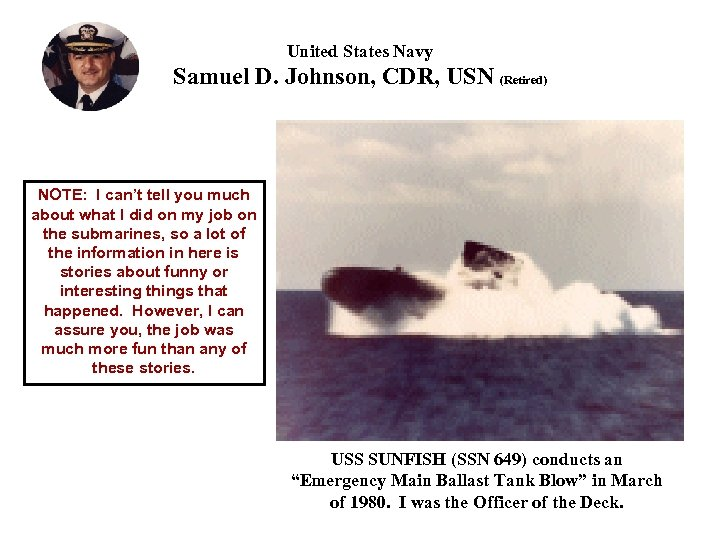 United States Navy Samuel D. Johnson, CDR, USN (Retired) NOTE: I can't tell you