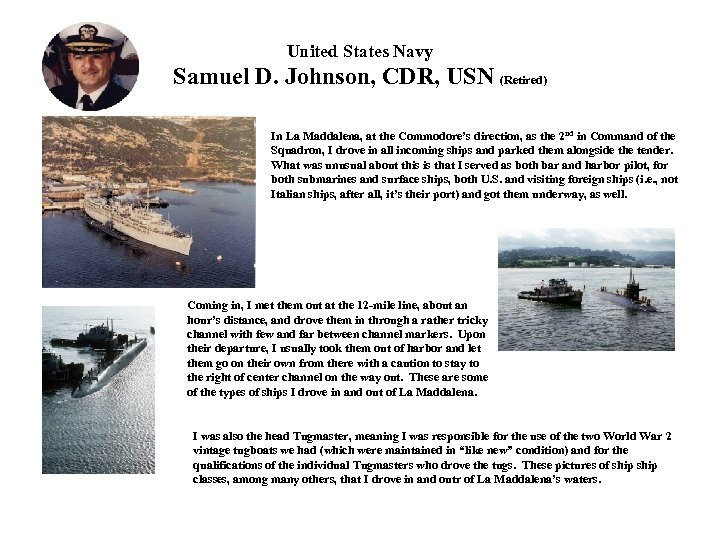 United States Navy Samuel D. Johnson, CDR, USN (Retired) In La Maddalena, at the
