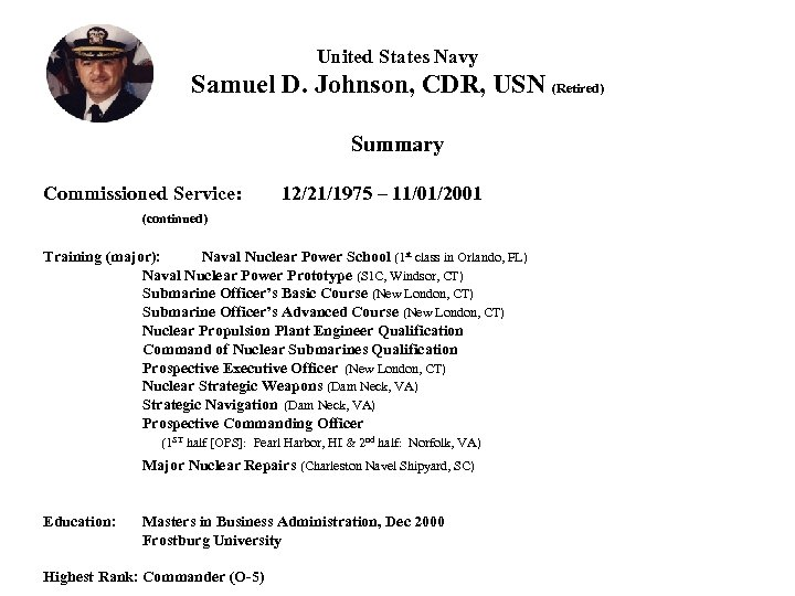 United States Navy Samuel D. Johnson, CDR, USN (Retired) Summary Commissioned Service: 12/21/1975 –