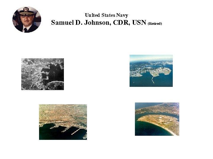 United States Navy Samuel D. Johnson, CDR, USN (Retired)