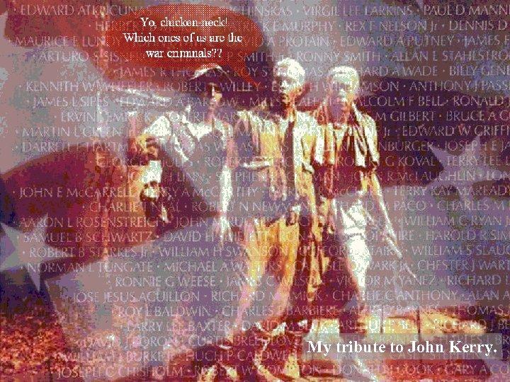 United States Navy Samuel D. Johnson, CDR, USN (Retired) My tribute to John Kerry.