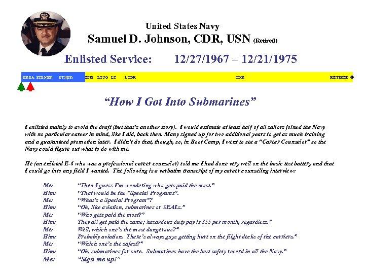 United States Navy Samuel D. Johnson, CDR, USN (Retired) Enlisted Service: SR SA STS