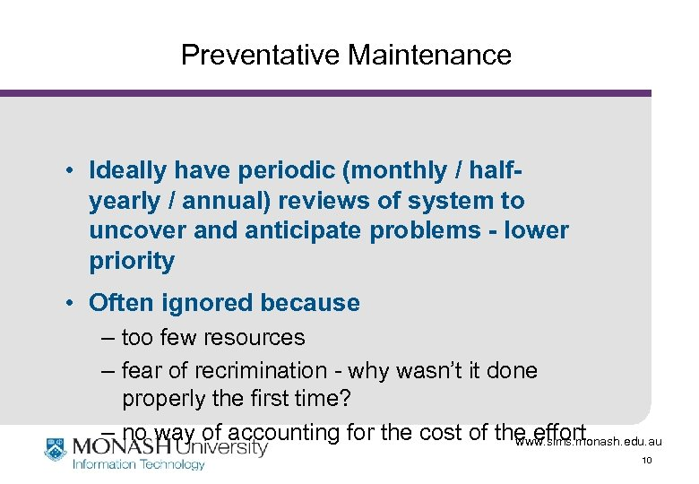 Preventative Maintenance • Ideally have periodic (monthly / halfyearly / annual) reviews of system