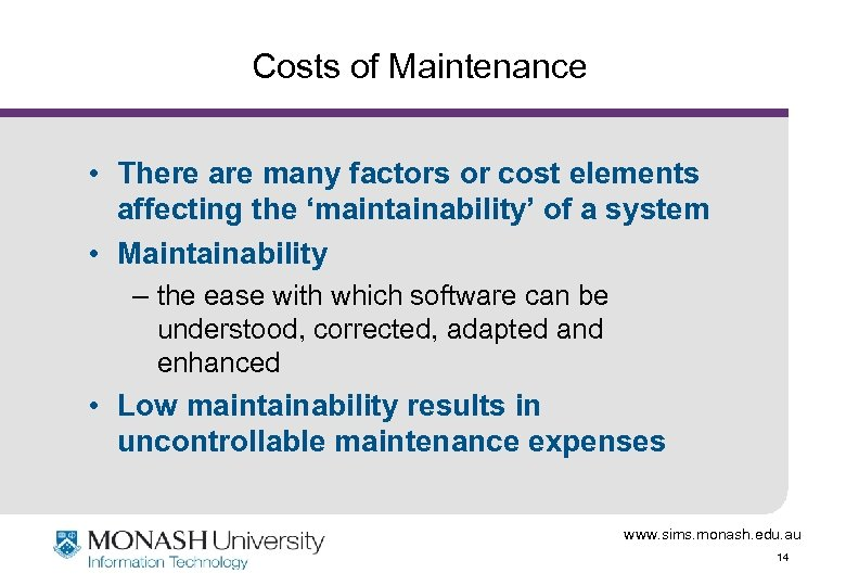Costs of Maintenance • There are many factors or cost elements affecting the 'maintainability'