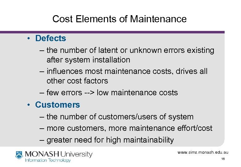 Cost Elements of Maintenance • Defects – the number of latent or unknown errors