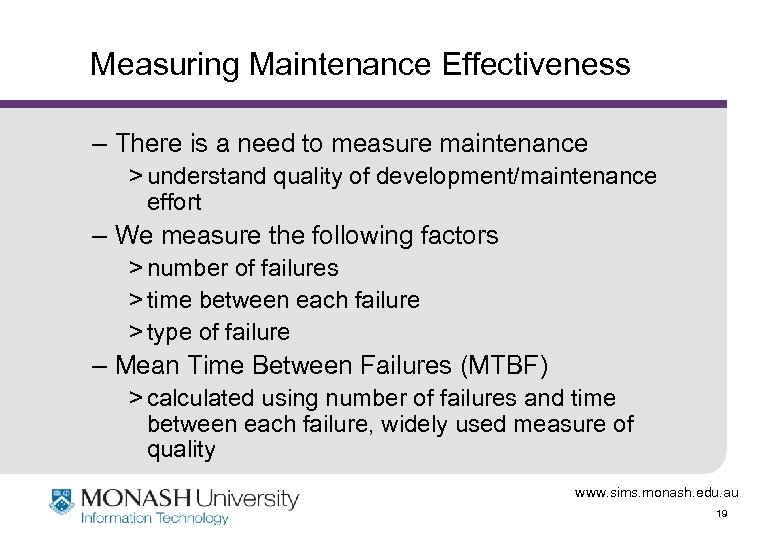 Measuring Maintenance Effectiveness – There is a need to measure maintenance > understand quality