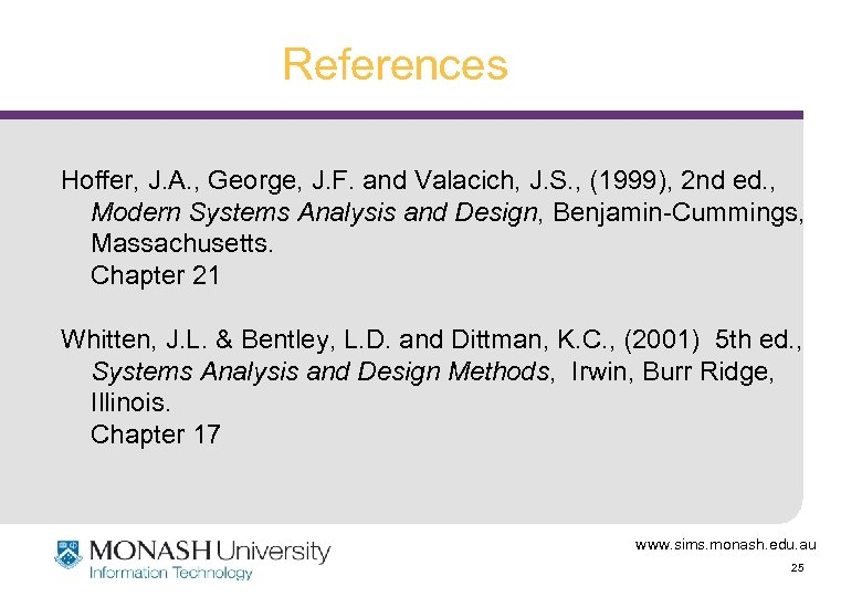 References Hoffer, J. A. , George, J. F. and Valacich, J. S. , (1999),