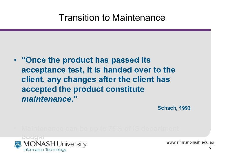 "Transition to Maintenance • ""Once the product has passed its acceptance test, it is"