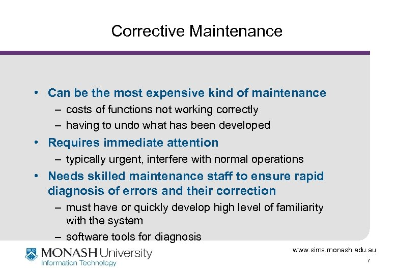 Corrective Maintenance • Can be the most expensive kind of maintenance – costs of