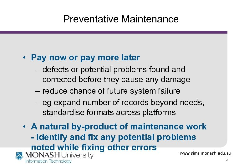 Preventative Maintenance • Pay now or pay more later – defects or potential problems