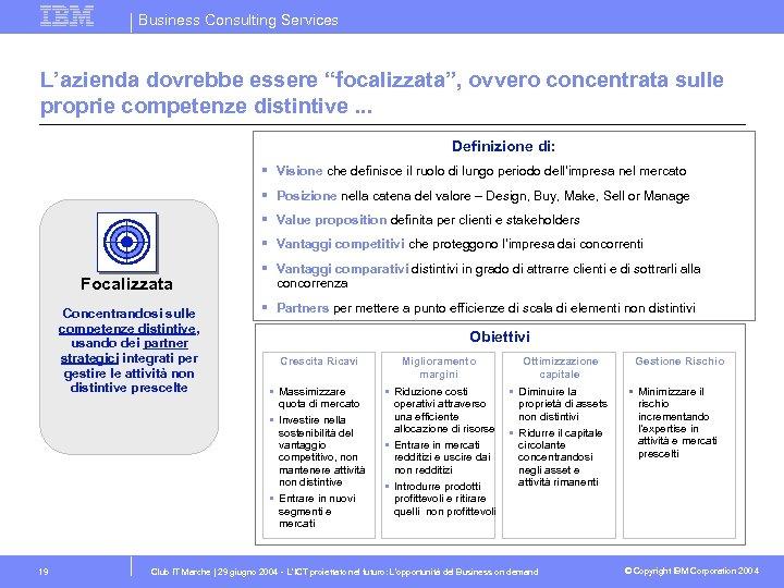 """Business Consulting Services L'azienda dovrebbe essere """"focalizzata"""", ovvero concentrata sulle proprie competenze distintive. ."""