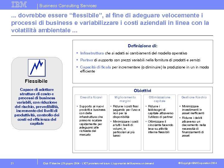 """Business Consulting Services . . . dovrebbe essere """"flessibile"""", al fine di adeguare velocemente"""