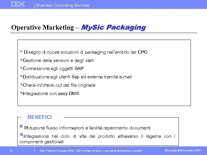 Business Consulting Services Operative Marketing – My. Sic Packaging § Disegno di nuove soluzioni