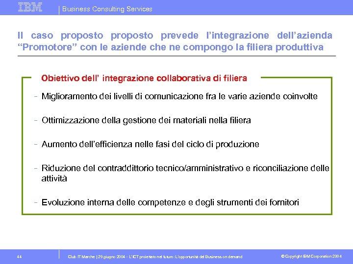 """Business Consulting Services Il caso proposto prevede l'integrazione dell'azienda """"Promotore"""" con le aziende che"""
