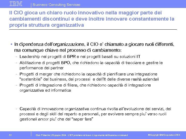 Business Consulting Services Il CIO gioca un chiaro ruolo innovativo nella maggior parte dei