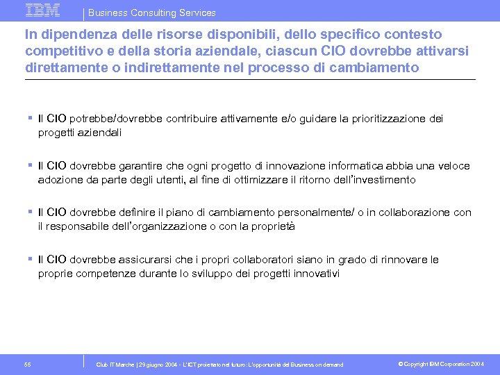 Business Consulting Services In dipendenza delle risorse disponibili, dello specifico contesto competitivo e della