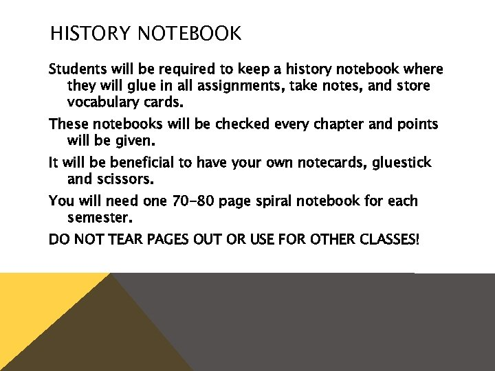 HISTORY NOTEBOOK Students will be required to keep a history notebook where they will