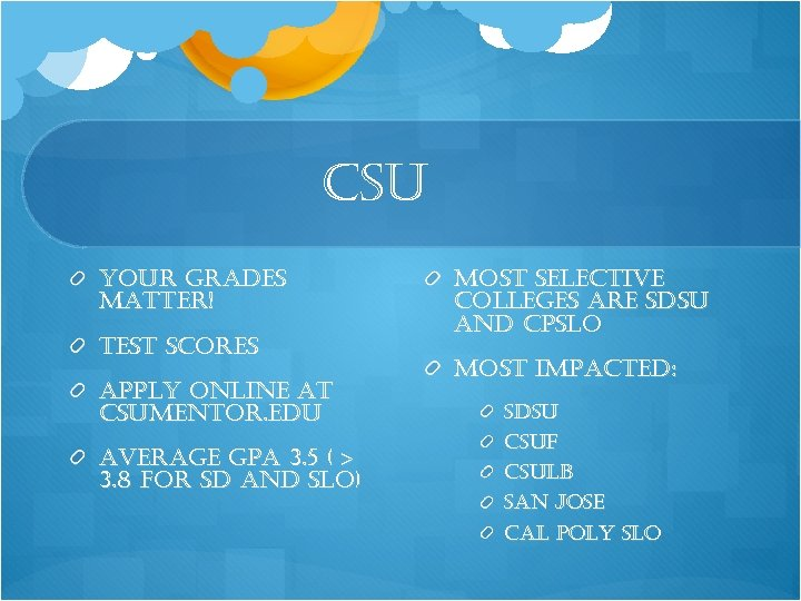 csu your grades matter! test scores apply online at csumentor. edu average gpa 3.