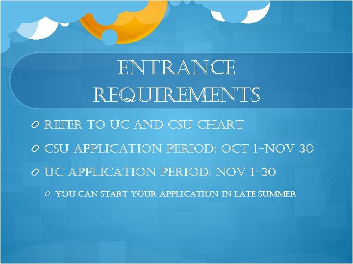 entrance requirements refer to uc and csu chart csu application period: oct 1 -nov