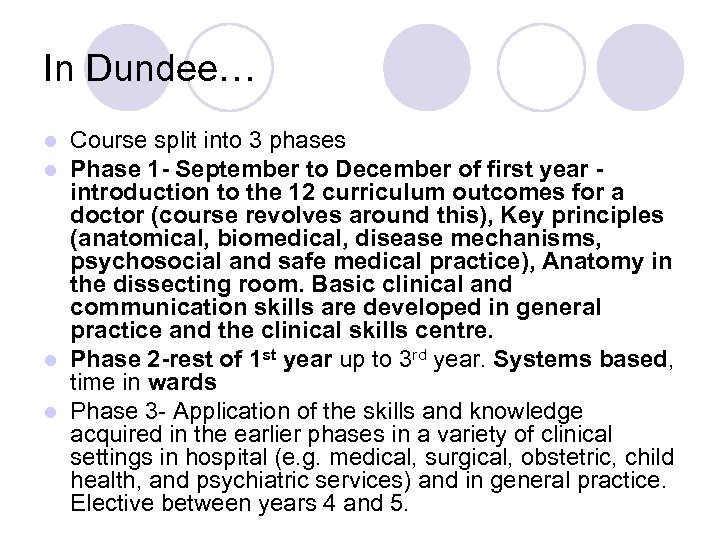 In Dundee… Course split into 3 phases Phase 1 - September to December of