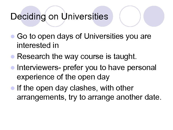 Deciding on Universities l Go to open days of Universities you are interested in