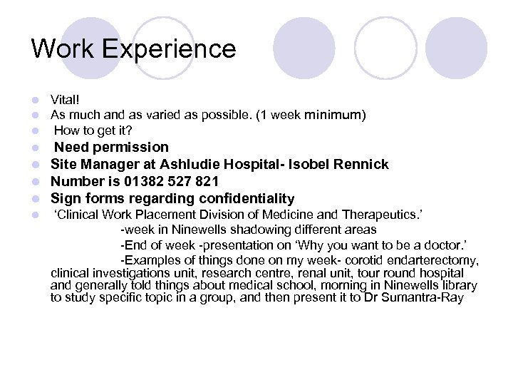 Work Experience l l l Vital! As much and as varied as possible. (1