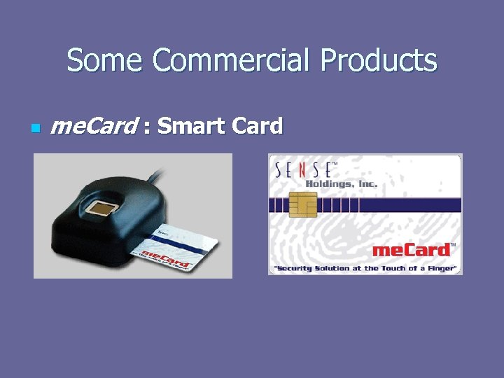 Some Commercial Products n me. Card : Smart Card