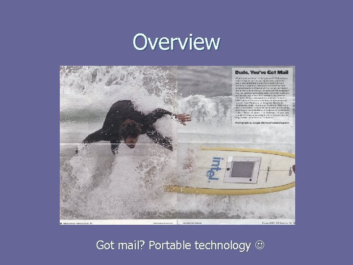 Overview Got mail? Portable technology