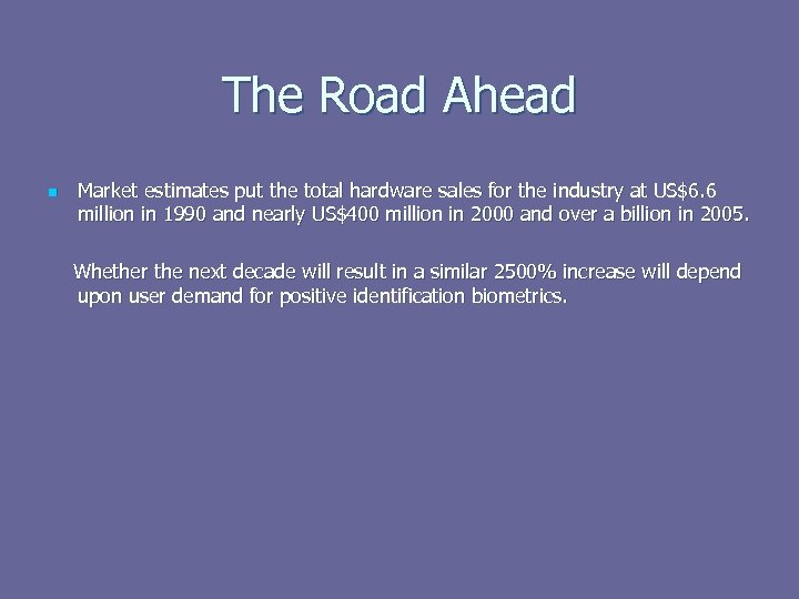 The Road Ahead n Market estimates put the total hardware sales for the industry