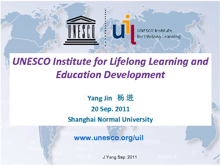 UNESCO Institute for Lifelong Learning and Education Development Yang Jin 杨 进 20 Sep.