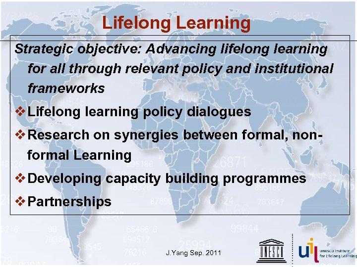 Lifelong Learning Strategic objective: Advancing lifelong learning for all through relevant policy and institutional