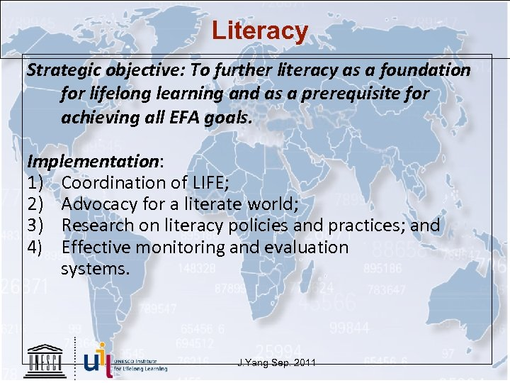 Literacy Strategic objective: To further literacy as a foundation for lifelong learning and as