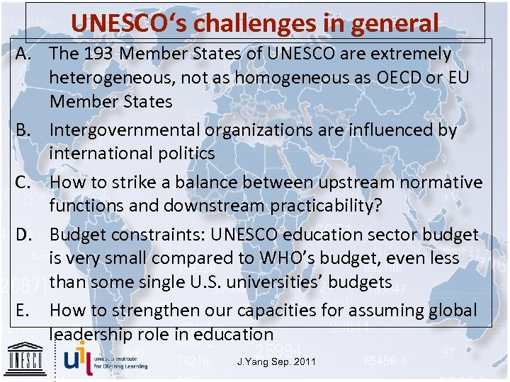 UNESCO's challenges in general A. The 193 Member States of UNESCO are extremely heterogeneous,