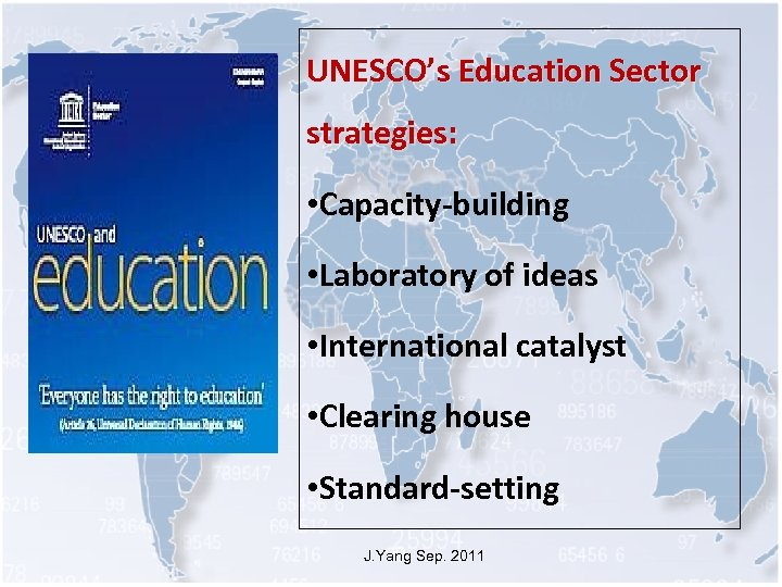 UNESCO's Education Sector strategies: • Capacity-building • Laboratory of ideas • International catalyst •