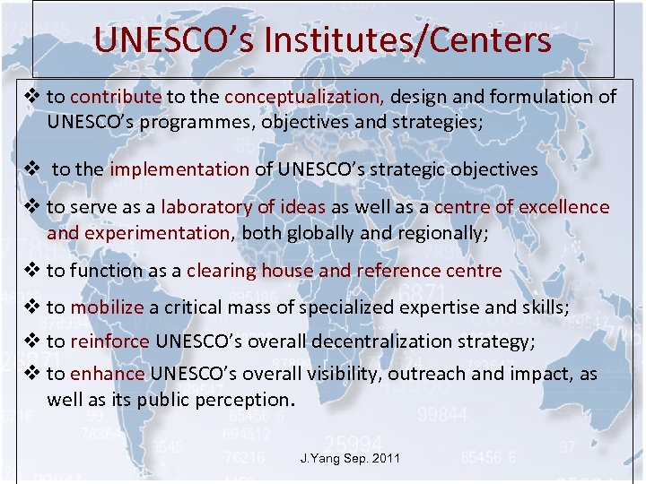 UNESCO's Institutes/Centers v to contribute to the conceptualization, design and formulation of UNESCO's programmes,