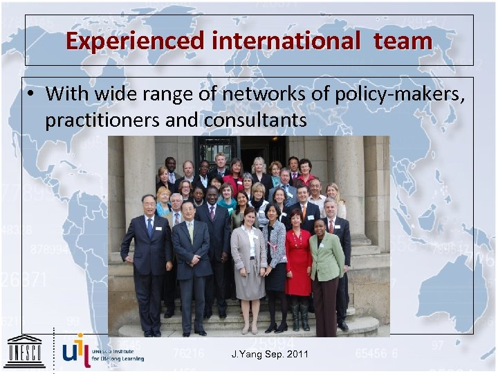 Experienced international team • With wide range of networks of policy-makers, practitioners and consultants