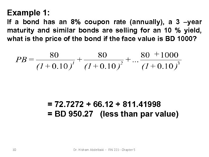 Example 1: If a bond has an 8% coupon rate (annually), a 3 –year